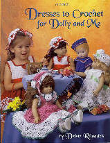Dresses to Crochet for Dolly & Me Designed by Delsie Rhoades